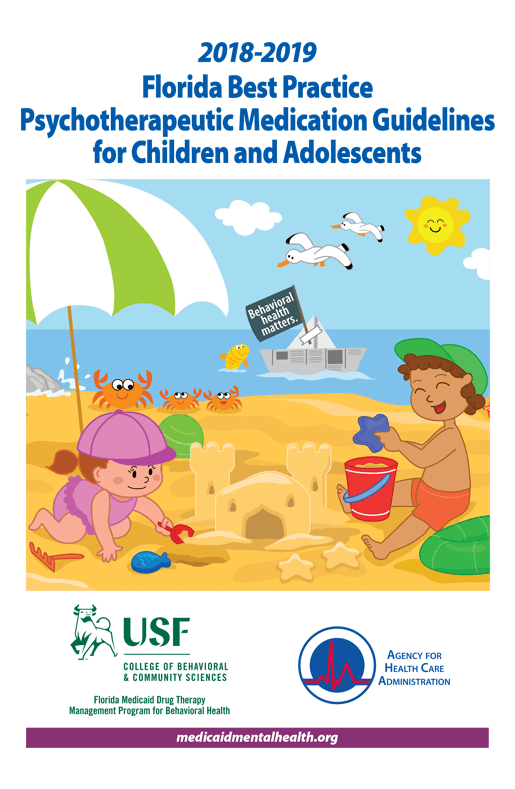 2018 - 2019 Florida Best Practice Psychotherapeutic Medication Guidelines for Children and Adolescents